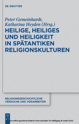 Heilige, Heiliges und Heiligkeit in spätantiken Religionskulturen