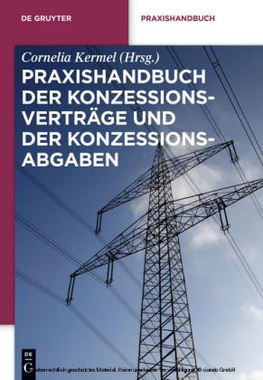 Praxishandbuch der Konzessionsverträge und der Konzessionsabgaben