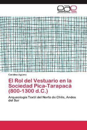 El Rol del Vestuario en la Sociedad Pica-Tarapacá (800-1300 d.C.)