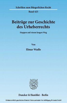Beiträge zur Geschichte des Urheberrechts.