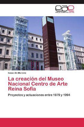 La creación del Museo Nacional Centro de Arte Reina Sofía