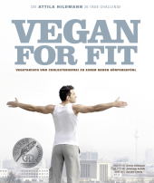Vegan for Fit. Die Attila Hildmann 30-Tage-Challenge Cover
