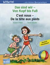 Das sind wir - Von Kopf bis Fuß, Deutsch-Französisch;C'est nous - De la tête aux pieds