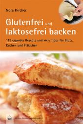 Glutenfrei und laktosefrei backen