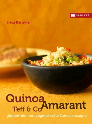 Quinoa, Amaranth, Teff & Co.