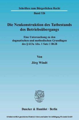 Die Neukonstruktion des Tatbestands des Betriebsübergangs.