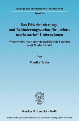 """Das Diskriminierungs- und Behinderungsverbot für """"relativ marktstarke"""" Unternehmen."""