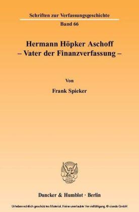 Hermann Höpker Aschoff - Vater der Finanzverfassung.