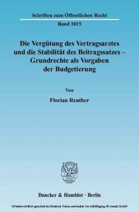 Die Vergütung des Vertragsarztes und die Stabilität des Beitragssatzes - Grundrechte als Vorgaben der Budgetierung.
