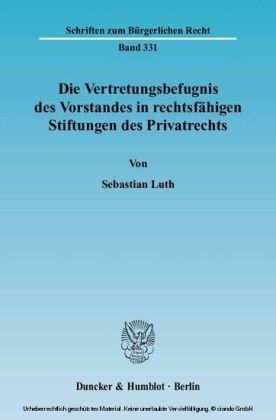 Die Vertretungsbefugnis des Vorstandes in rechtsfähigen Stiftungen des Privatrechts.