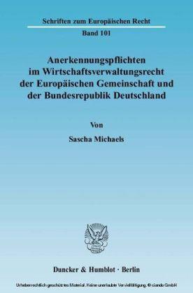 Anerkennungspflichten im Wirtschaftsverwaltungsrecht der Europäischen Gemeinschaft und der Bundesrepublik Deutschland.