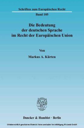 Die Bedeutung der deutschen Sprache im Recht der Europäischen Union.