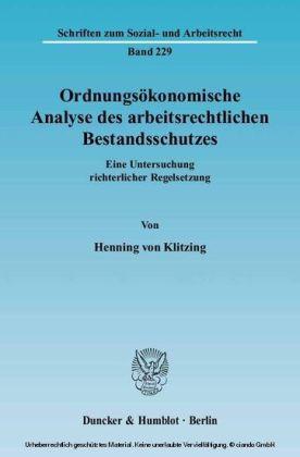 Ordnungsökonomische Analyse des arbeitsrechtlichen Bestandsschutzes.