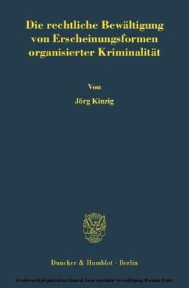 Die rechtliche Bewältigung von Erscheinungsformen organisierter Kriminalität.