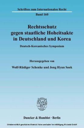 Rechtsschutz gegen staatliche Hoheitsakte in Deutschland und Korea.