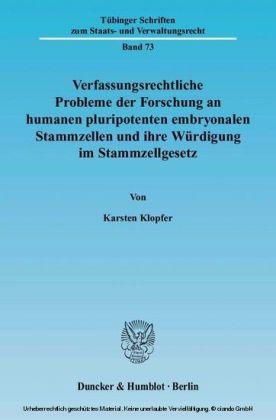 Verfassungsrechtliche Probleme der Forschung an humanen pluripotenten embryonalen Stammzellen und ihre Würdigung im Stammzellgesetz.