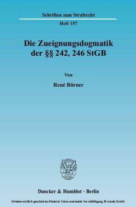 Die Zueignungsdogmatik der    242, 246 StGB.