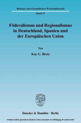 Föderalismus und Regionalismus in Deutschland, Spanien und der Europäischen Union.