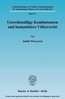 Unrechtmäßige Kombattanten und humanitäres Völkerrecht.