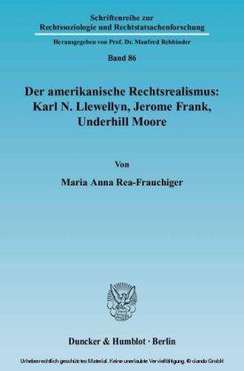 Der amerikanische Rechtsrealismus: Karl N. Llewellyn, Jerome Frank, Underhill Moore.