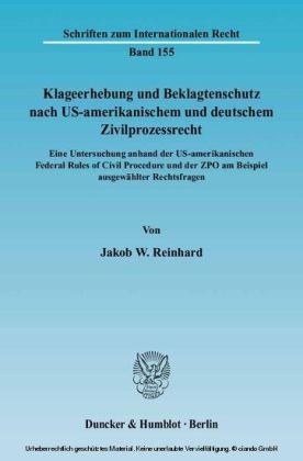 Klageerhebung und Beklagtenschutz nach US-amerikanischem und deutschem Zivilprozessrecht.