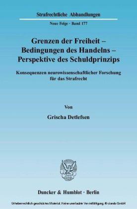 Grenzen der Freiheit - Bedingungen des Handelns - Perspektive des Schuldprinzips.