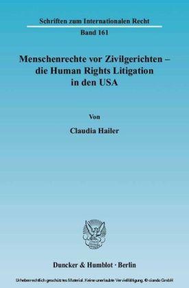 Menschenrechte vor Zivilgerichten - die Human Rights Litigation in den USA.