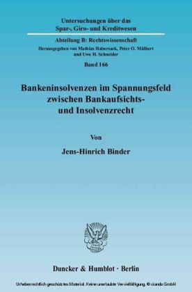 Bankeninsolvenzen im Spannungsfeld zwischen Bankaufsichts- und Insolvenzrecht.