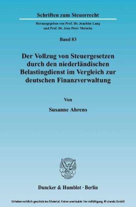 Der Vollzug von Steuergesetzen durch den niederländischen Belastingdienst im Vergleich zur deutschen Finanzverwaltung.