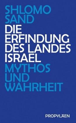 Die Erfindung des Landes Israel