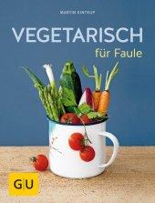 Vegetarisch für Faule Cover
