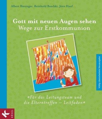 Wege zur Erstkommunion - Für das Leitungsteam und die Elterntreffen - Leitfaden