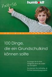 100 Dinge, die ein Grundschulkind können sollte Cover