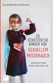 So schützen Sie Kinder vor sexuellem Missbrauch