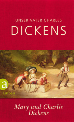 Unser Vater Charles Dickens