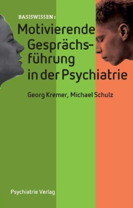 Motivierende Gesprächsführung in der psychiatrischen Behandlung