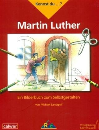 Kennst du...? Martin Luther