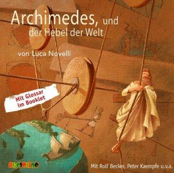 Archimedes und der Hebel der Welt, 1 Audio-CD