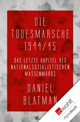 Die Todesmärsche 1944/45