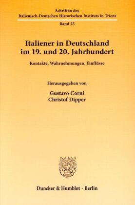 Italiener in Deutschland im 19. und 20. Jahrhundert.