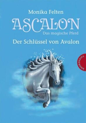 Ascalon - Das magische Pferd. Der Schlüssel von Avalon