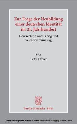Zur Frage der Neubildung einer deutschen Identität im 21. Jahrhundert.