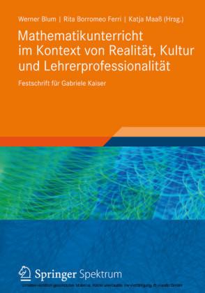 Mathematikunterricht im Kontext von Realität, Kultur und Lehrerprofessionalität
