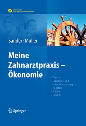 Sander/Müller, Meine Zahnarztpraxis - Ökonomie