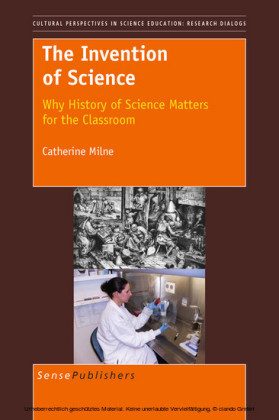 The Invention of Science: Why History of Science Matters for the Classroom