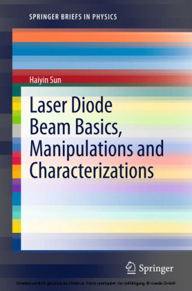Laser Diode Beam Basics, Manipulations and Characterizations