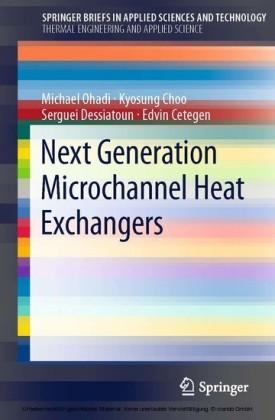 Next Generation Microchannel Heat Exchangers