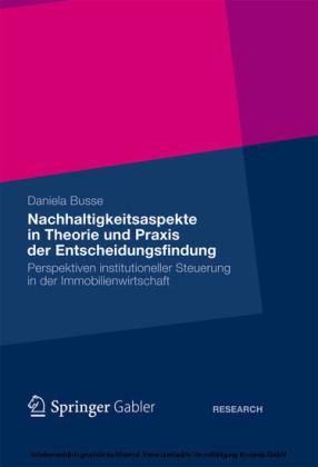 Nachhaltigkeitsaspekte in Theorie und Praxis der Entscheidungsfindung