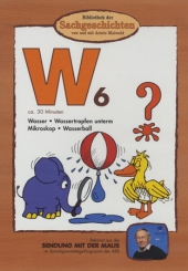 Bibliothek der Sachgeschichten - W6, Wasser, Wassertropfen unterm Mikroskop, Wasserball, 1 DVD Cover