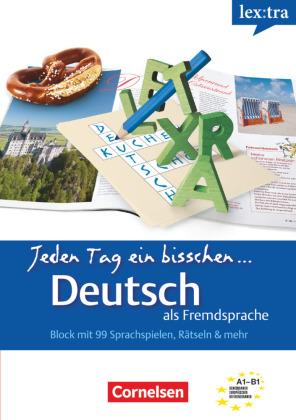 Lextra - Deutsch als Fremdsprache - Jeden Tag ein bisschen Deutsch - A1-B1: Band 1